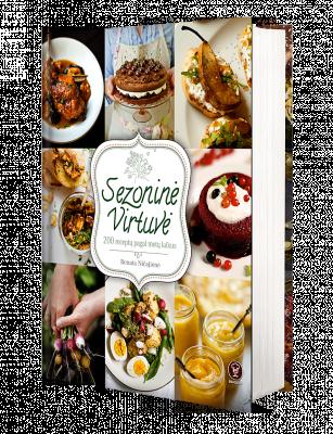 """Knyga """"Sezoninė Virtuvė: 200 receptų pagal metų laikus"""""""